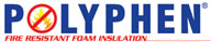 Polyphen ® - Fire Resistant Foam Insulation